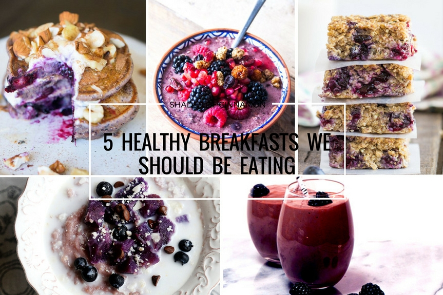 5 Healthy Breakfasts we should be eating