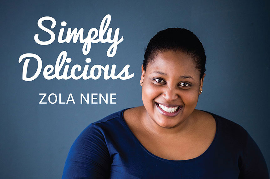 Simply Delicious a cookbook by Zola Nene